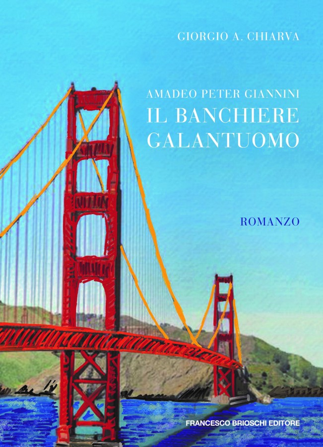 Amedeo Peter Giannini. Il banchiere galantuomo.