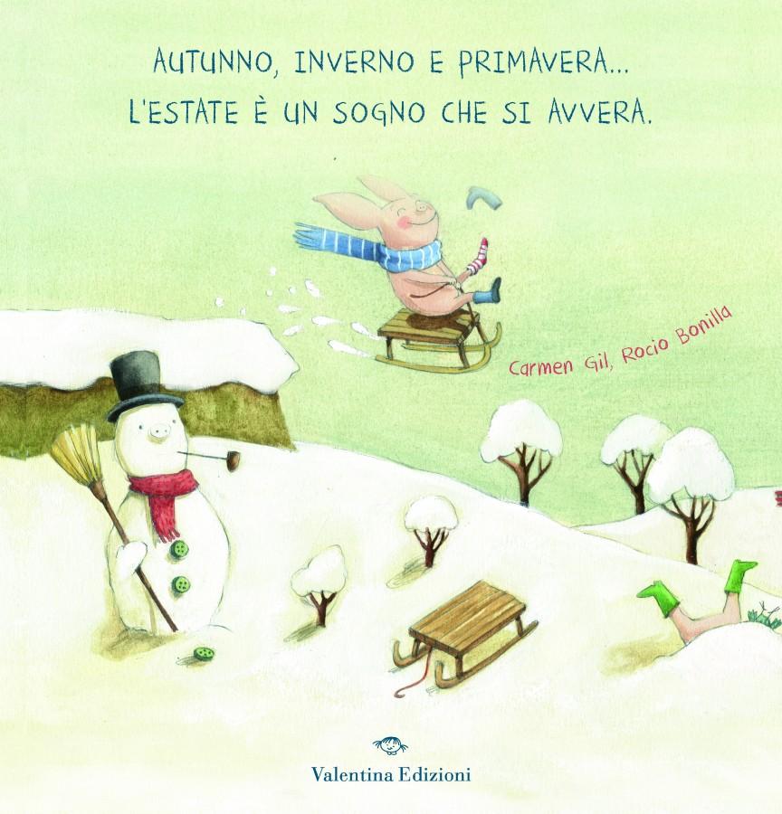 Autunno, inverno e primavera... l'estate è un sogno che si avvera