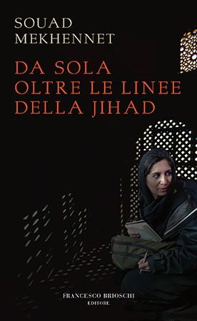 Da sola oltre le linee della jihad