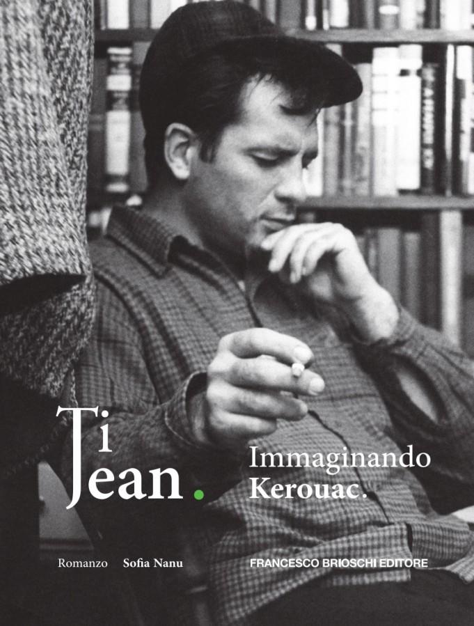 Ti Jean. Immaginando Kerouac