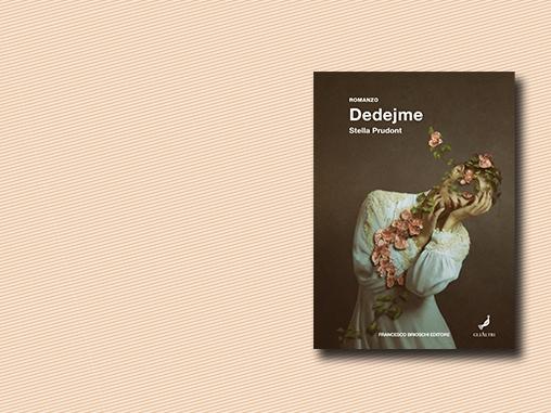 Recensione di Dedejme, il romanzo della scrittrice Stella Prudont   Brioschi #socialreview